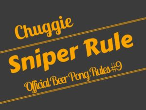 Beer Pong Sniper Rule
