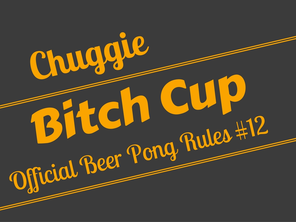 Bitch Cup / Freshman Cup Beer Pong Rule