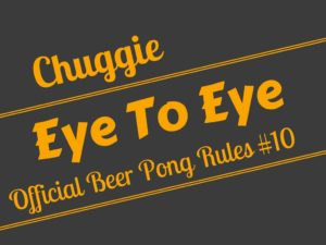 Eye To Eye Beer Pong Rule