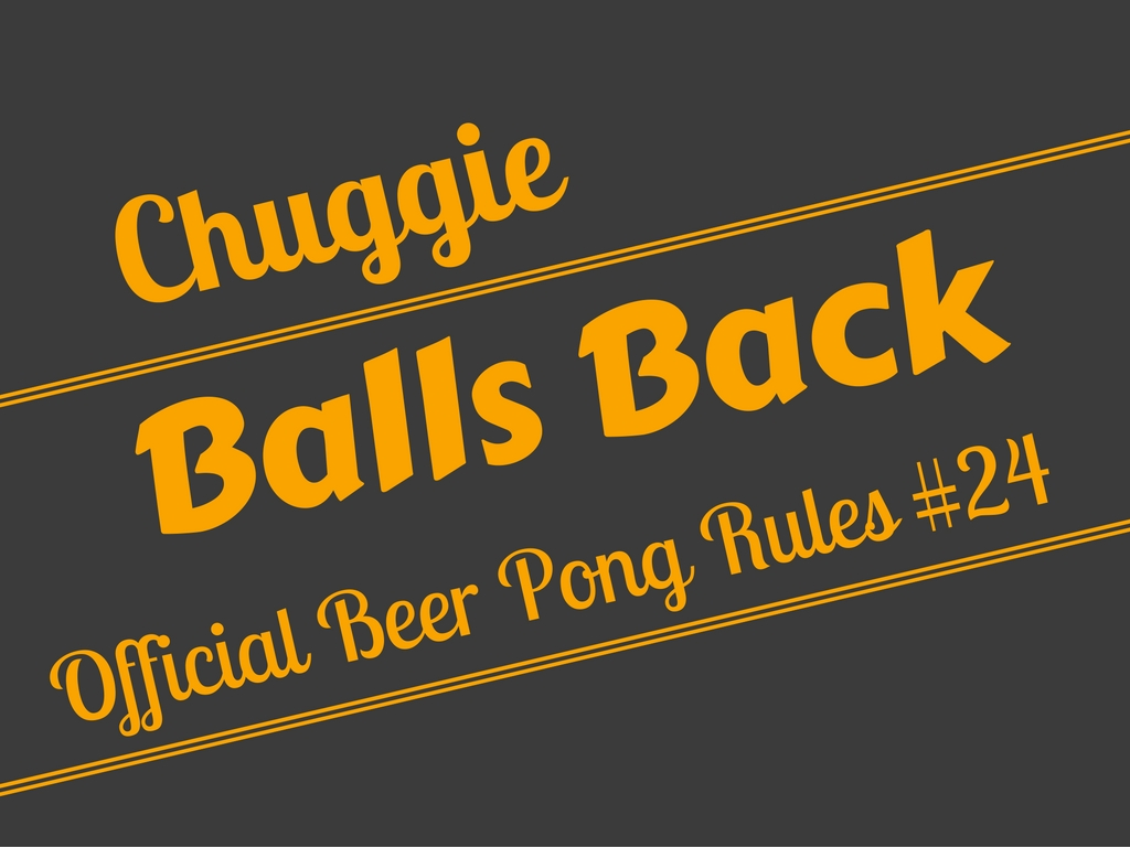 Beer Pong Balls Back Rule - Official Beer Pong Rules #24