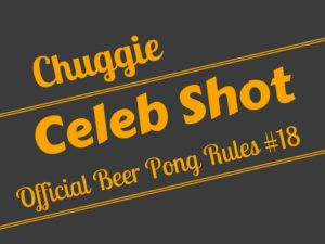 Beer Pong Celebrity Shot Rule