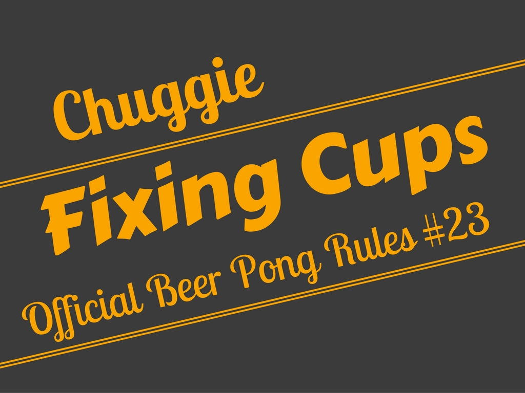 Beer Pong Fixing Cup Formation Rule - Official Beer Pong Rules #23