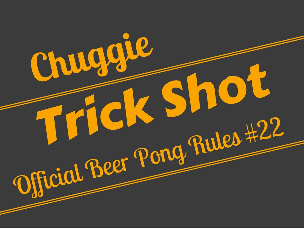 Beer Pong Trick Shot Rule - Official Beer Pong Rules #22