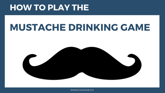 How To Play Mustache Drinking Game With Rules