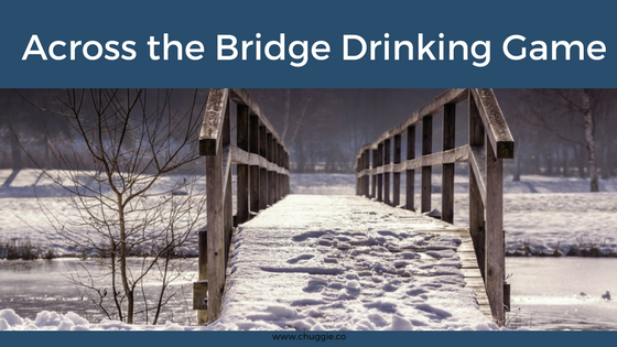 How To Play Across the Bridge Drinking Game With Rules