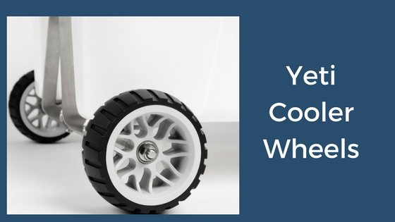 Yeti Cooler Wheels
