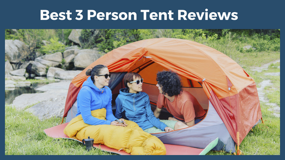 Best 3 Person Tent Reviews, three person tents